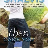 ICYMI: Then Came You by Jill Shalvis @JillShalvis@BerkleyRomance @JULIEYMANDKAC