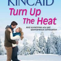 Turn Up the Heat by Kimberly Kincaid