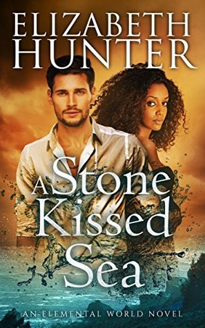 A Stone-Kissed Sea by Elizabeth Hunter