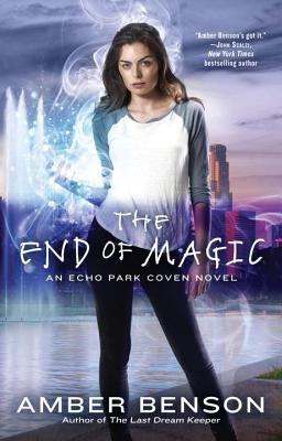 The End of Magic by Amber Benson