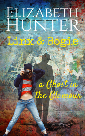 A Ghost in the Glamour by Elizabeth Hunter : A Linx & Bogie Story