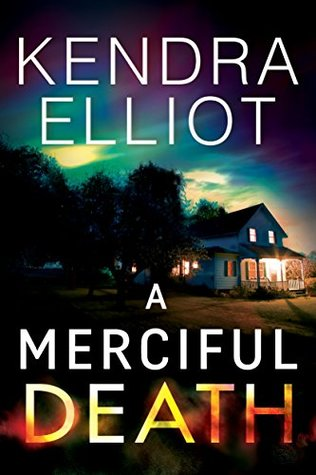 A Merciful Death by Kendra Elliott