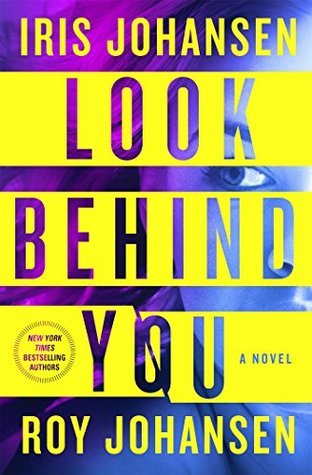 Early review: Look Behind You by Iris Johansen, Roy Johansen