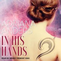 Audio: In His Hands by Adriana Anders