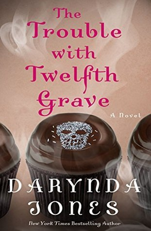 Early review: Trouble with the Twelfth Grave by Darynda Jones