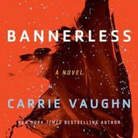 Bannerless by Carrie Vaughn #CarrieVaughn   #MarinerBooks