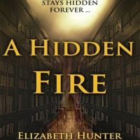 Thrifty Thursday – ICYMI: A Hidden Fire by Elizabeth Hunter @EHunterWrites @JulieYMandKAC  #ThriftyThursday