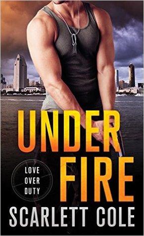 Under Fire by Scarlett Cole @ItsScarlettCole  @StMartinsPress  @SMPRomance