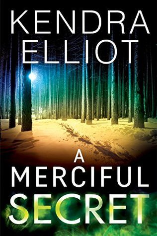 A Merciful Secret by Kendra Elliott