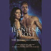 Audio:  The Brightest Embers by Jeaniene Frost @Jeaniene_Frost @taviagilbert @BlackstoneAudio @avonbooks