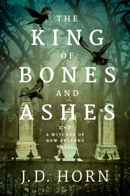 The King of Bones and Ashes by JD Horn @AuthorJDHorn @AmazonPub