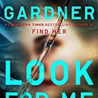 Look For Me by Lisa Gardner @LisaGardnerBks  @DuttonBooks @penguinrandom