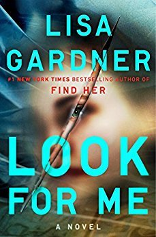 Look For Me by Lisa Gardner @LisaGardnerBks ‏ @DuttonBooks @penguinrandom
