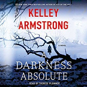 Audio: City of the Lost, A Darkness Absolute by Kelley Armstrong @KelleyArmstrong @tplummer76 @MacmillanAudio