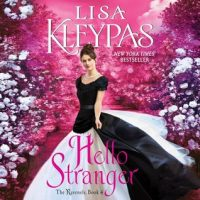 Audio: Hello Stranger by Lisa Kleypas @LisaKleypas @marywellshome @HarperAudio