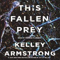 Audio: This Fallen Prey by Kelley Armstrong @KelleyArmstrong @tplummer76 @MacmillanAudio