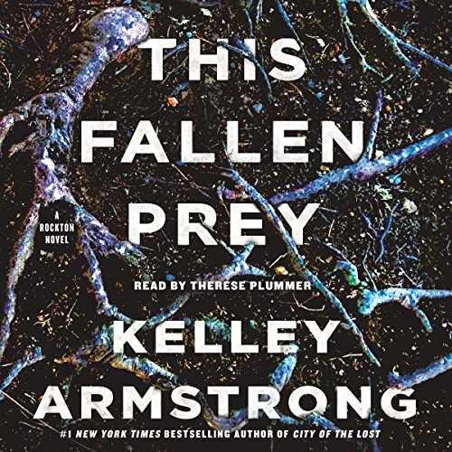 Audio: This Fallen Prey by Kelley Armstrong @KelleyArmstrong @tplummer76 @MacmillanAudio