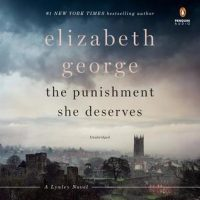 Audio: The Punishment She Deserves by Elizabeth George @lynleymysteries @SimVan @PRHAudio 