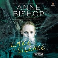 Audio: Lake Silence by Anne Bishop #AnneBishop @PRHAudio @AceRocBooks @BerkleyPub
