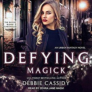 Audio: Defying Magick by Debbie Cassidy @amoscassidy @Zehrajane @TantorAudio