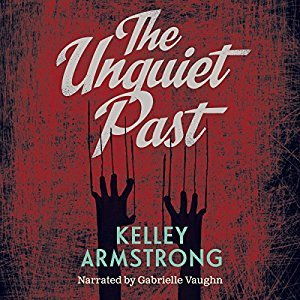 Audio: The Unquiet Past by Kelley Armstrong @KelleyArmstrong ‏