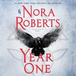 Year One (Chronicles of The One #1) by Nora Roberts read by Julia Whelan