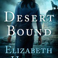 ICYMI: Desert Bound by Elizabeth Hunter @EHunterWrites @jennbeachpa @JulieYMandKAC