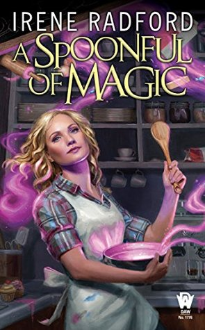 A Spoonful of Magic by Irene Radford @radford_irene25 @dawbooks