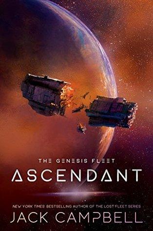 Ascendant by Jack Campbell @AceRocBooks @LexCNixon @berkleypub