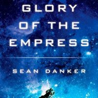 The Glory of the Empress by Sean Danker @silverbaytimes @AceRocBooks @LexCNixon @BerkleyPub