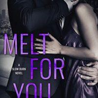 Melt For You by J.T. Geissinger @JTGeissinger @AmazonPub #MontlakeRomance