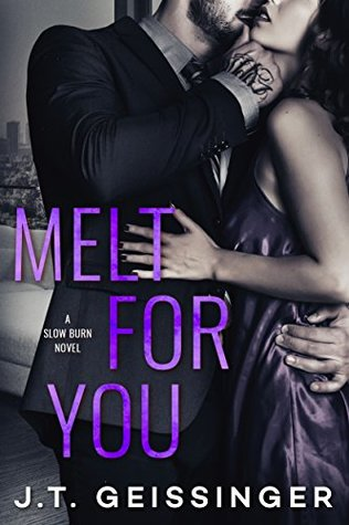 Melt For You by J.T. Geissinger @JTGeissinger @AmazonPub ‏#MontlakeRomance