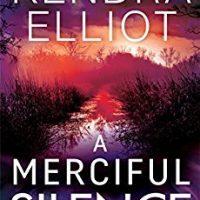 A Merciful Silence by Kendra Elliot @KendraElliot    #MontlakeRomance