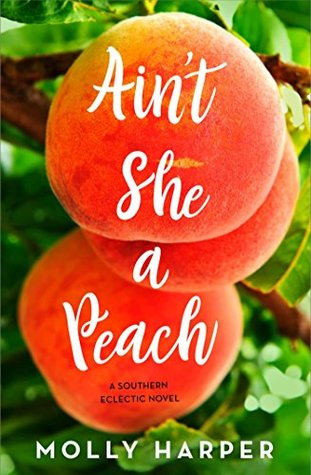 Ain't She a Peach by Molly Harper   @mollyharperauth @GalleryBooks 