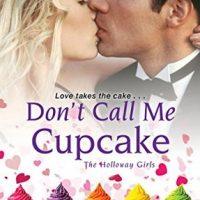 Don't Call Me Cupcake by Tara Sheets @tara_sheets @Barclay_PR