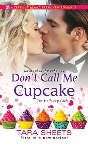 Don't Call Me Cupcake by Tara Sheets @tara_sheets @Barclay_PR