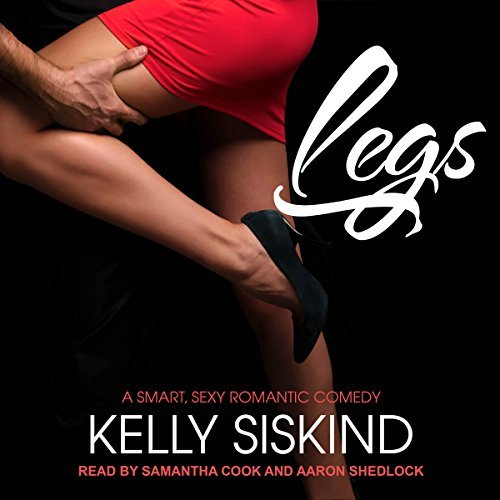 Audio: Legs by Kelly Siskind @KellySiskind  @Aaronb66 ‏  ‏@TantorAudio