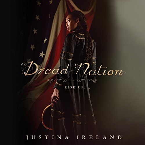 Audio: Dread Nation by Justina Ireland @justinaireland @TheRealBahniT @HarperAudio