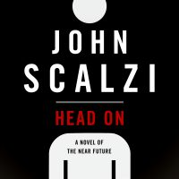 Head On by John Scalzi   @scalzi @torbooks