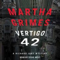 Audio: Vertigo 42 by Martha Grimes @SteveWestActor ‏@SimonAudio #JIAM #LOVEAUDIOBOOKS
