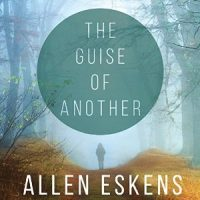 Audio: The Guise of Another by Allen Eskens @aeskens ‏@TantorAudio