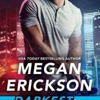 Darkest Night by Megan Erickson @meganerickson_ @ForeverRomance @thatsostelle @GrandCentralPub 