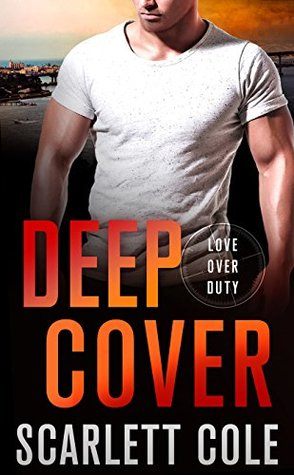 Deep Cover by Scarlett Cole @ItsScarlettCole  @StMartinsPress  @SMPRomance @Barclay_PR