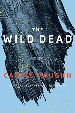 The Wild Dead by Carrie Vaughn #CarrieVaughn   #MarinerBooks
