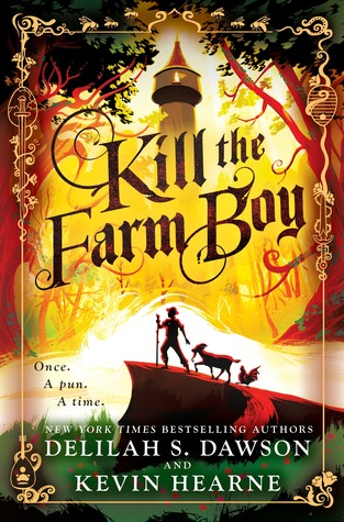Kill the Farm Boy by Kevin Hearne, Delilah S. Dawson @KevinHearne ‏ @DelilahSDawson @uckylukeekul @DelReyBooks @PRHAudio