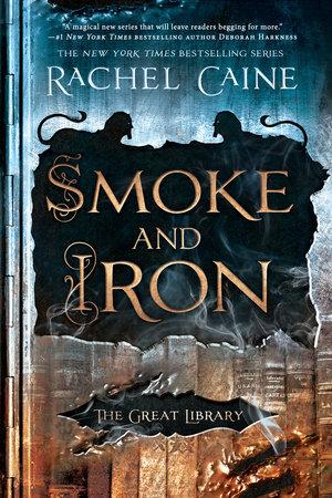 Smoke and Iron by Rachel Caine @rachelcaine @BerkleyPub @goodreads