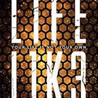 LIFEL1K3 by Jay Kristoff @misterkristoff @KnopfBFYR 