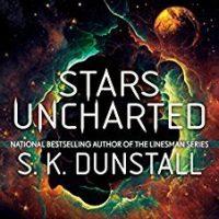 Stars Uncharted by SK Dunstall @SKDunstall @AceRocBooks @BerkleyPub