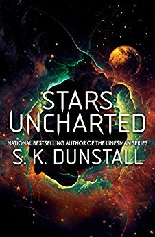 Stars Uncharted by S.K. Dunstall