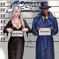 Audio: The Science of Supervillainy by C.T. Phipps @Willowhugger @JeffreyKafer @AmberCovePub